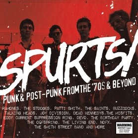 'SPURTS! PUNK & POST-PUNK FROM THE '70s & BEYOND' celebrates 40 years of punk music in one compilation